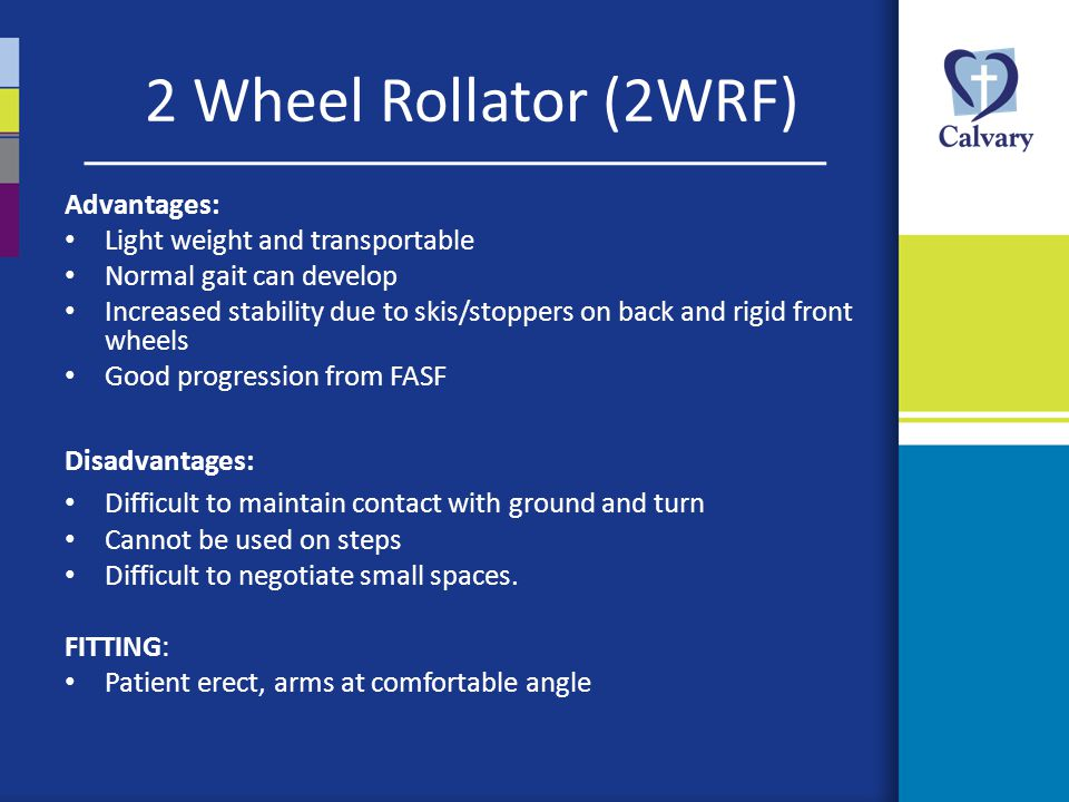 2 Wheel Rollator (2WRF) Advantages: Light weight and transportable