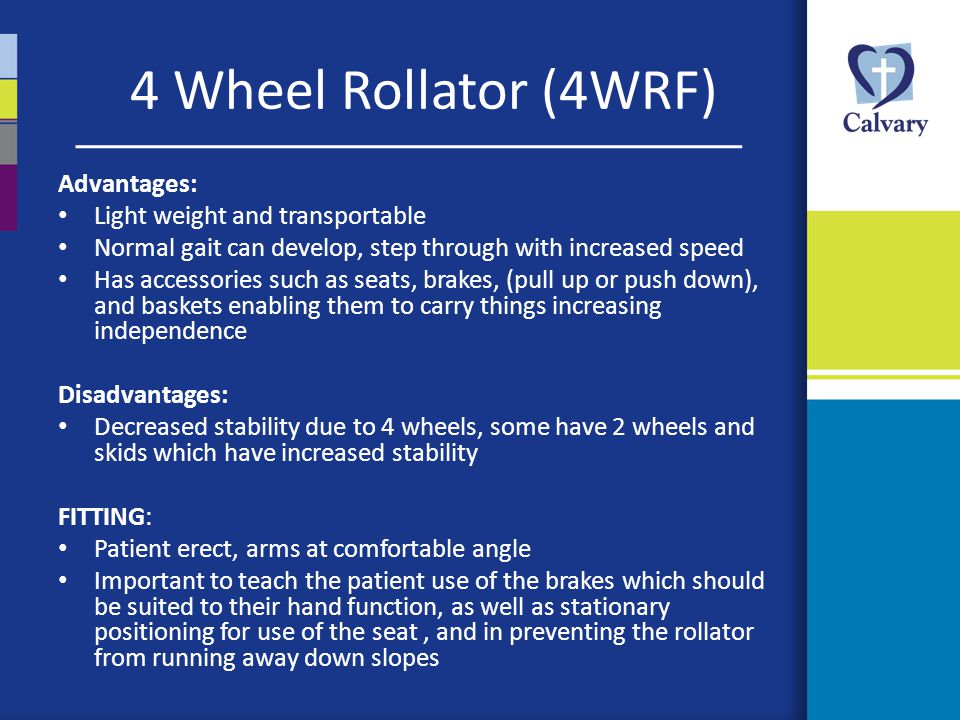 4 Wheel Rollator (4WRF) Advantages: Light weight and transportable