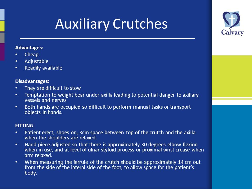 Auxiliary Crutches Advantages: Cheap Adjustable Readily available