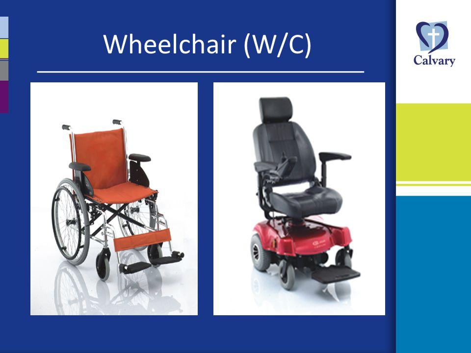 Wheelchair (W/C)