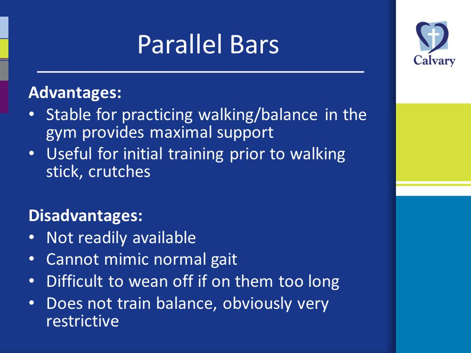 Parallel Bars Advantages: