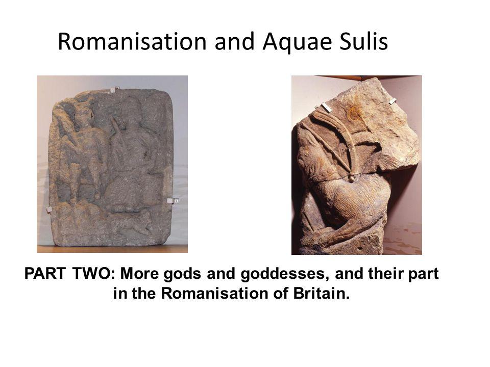 Romanisation and Aquae Sulis