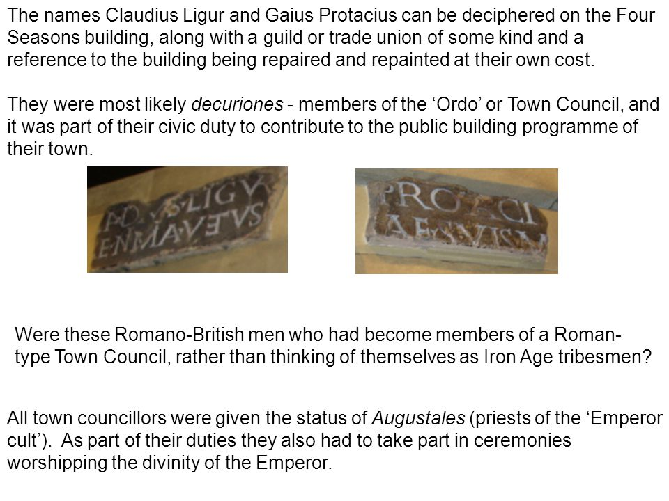 The names Claudius Ligur and Gaius Protacius can be deciphered on the Four Seasons building, along with a guild or trade union of some kind and a reference to the building being repaired and repainted at their own cost.