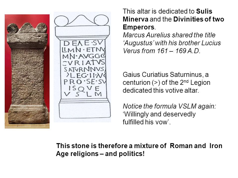 This altar is dedicated to Sulis Minerva and the Divinities of two Emperors.