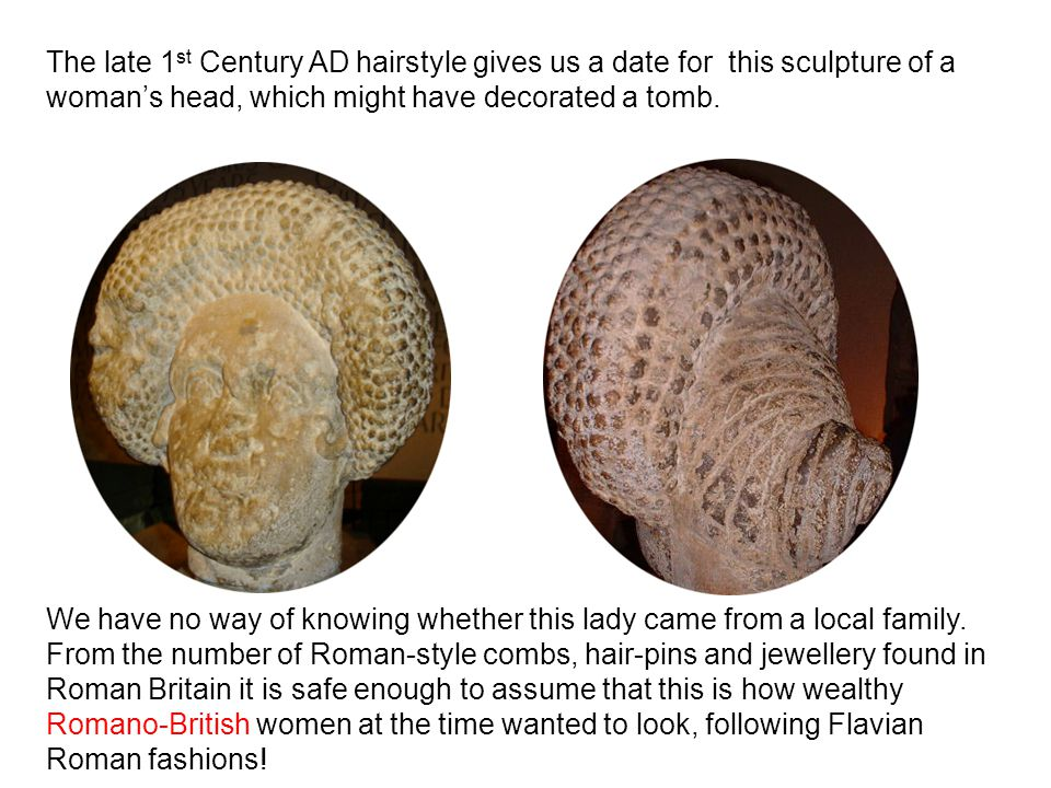 The late 1st Century AD hairstyle gives us a date for this sculpture of a woman's head, which might have decorated a tomb.