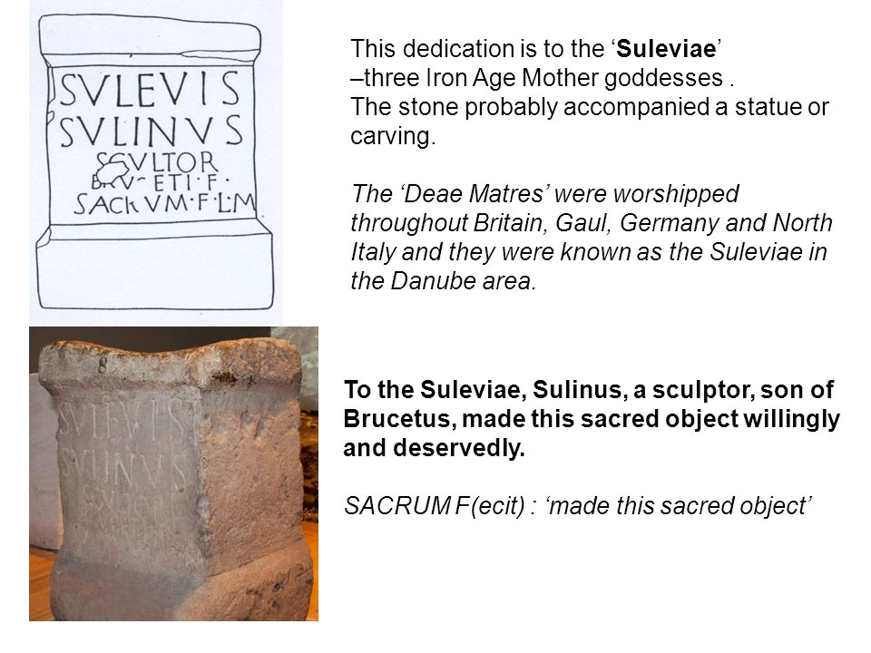 This dedication is to the 'Suleviae'