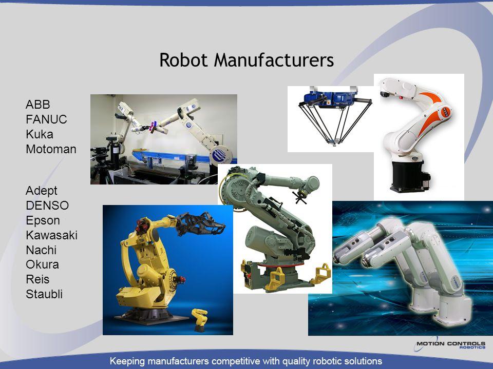 Robot Manufacturers ABB FANUC Kuka Motoman Adept DENSO Epson Kawasaki