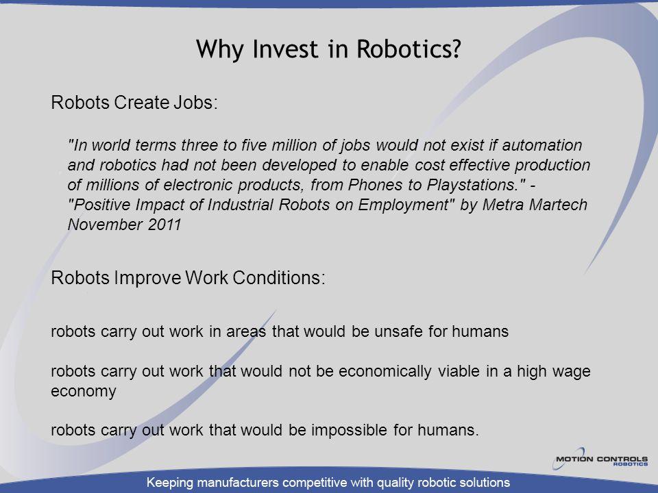 Why Invest in Robotics Robots Create Jobs: