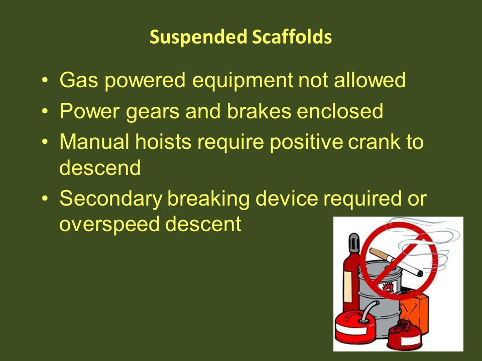 Gas powered equipment not allowed Power gears and brakes enclosed