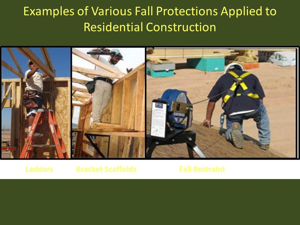Examples of Various Fall Protections Applied to Residential Construction