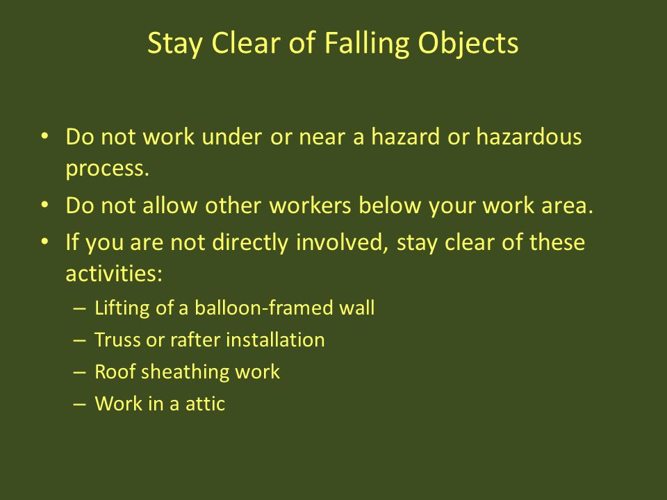 Stay Clear of Falling Objects