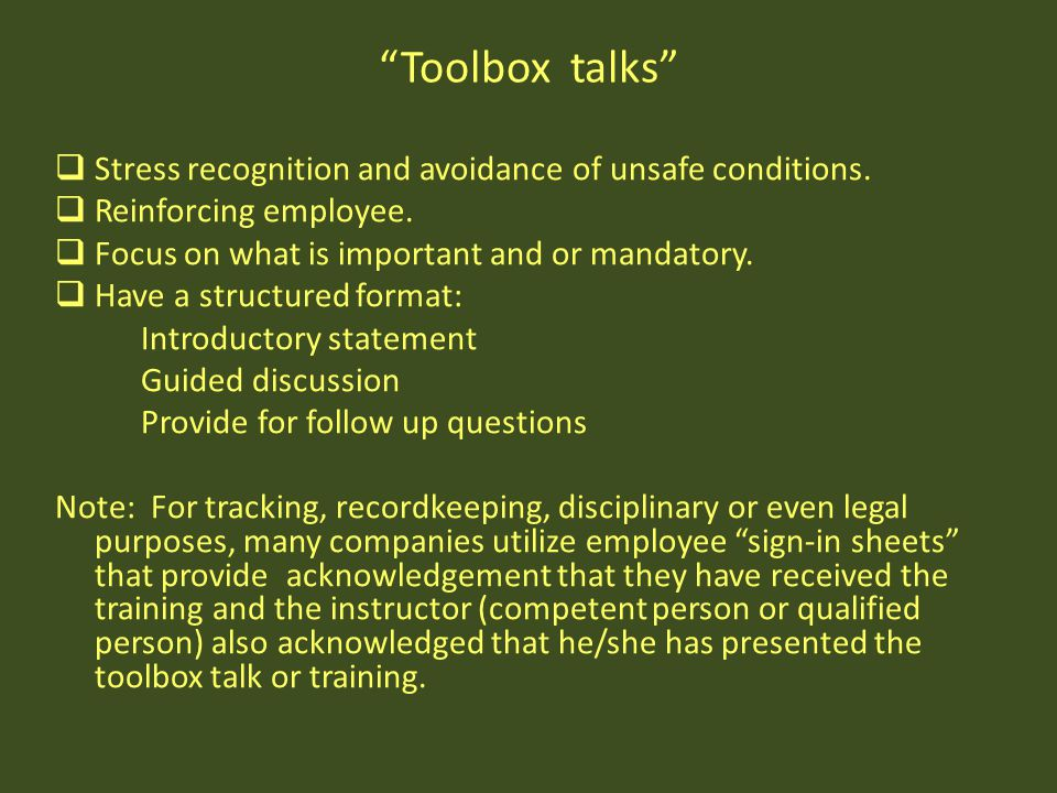 Toolbox talks Stress recognition and avoidance of unsafe conditions.