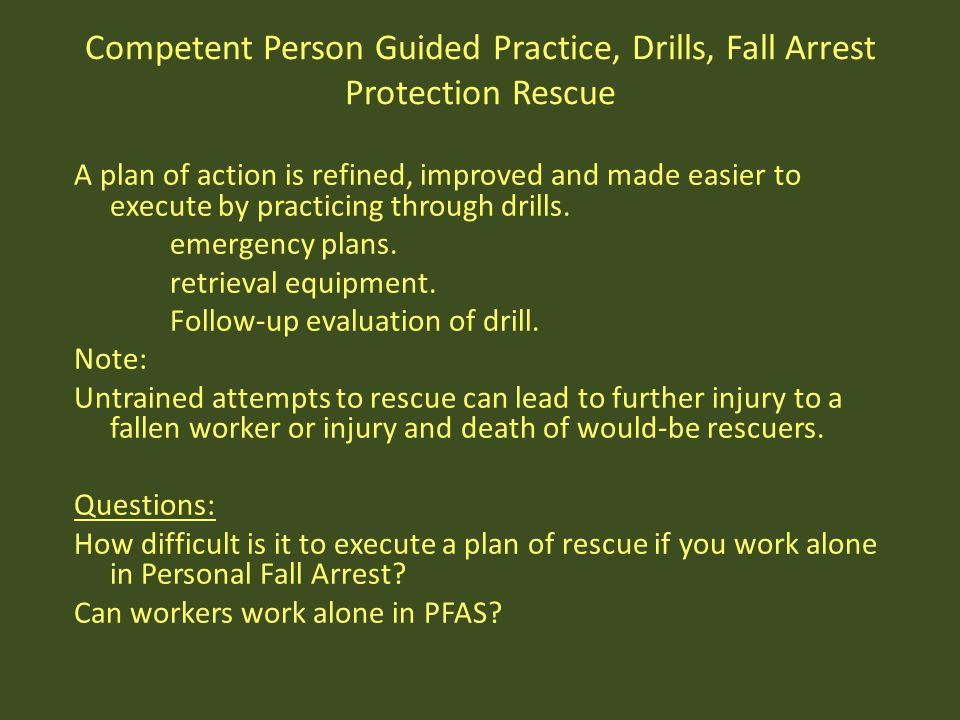 Competent Person Guided Practice, Drills, Fall Arrest Protection Rescue