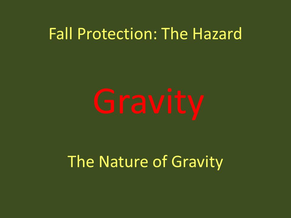 Fall Protection: The Hazard