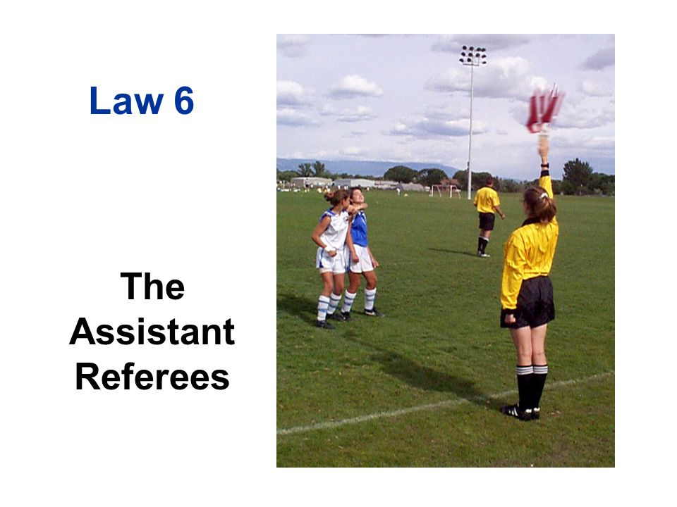 The Assistant Referees