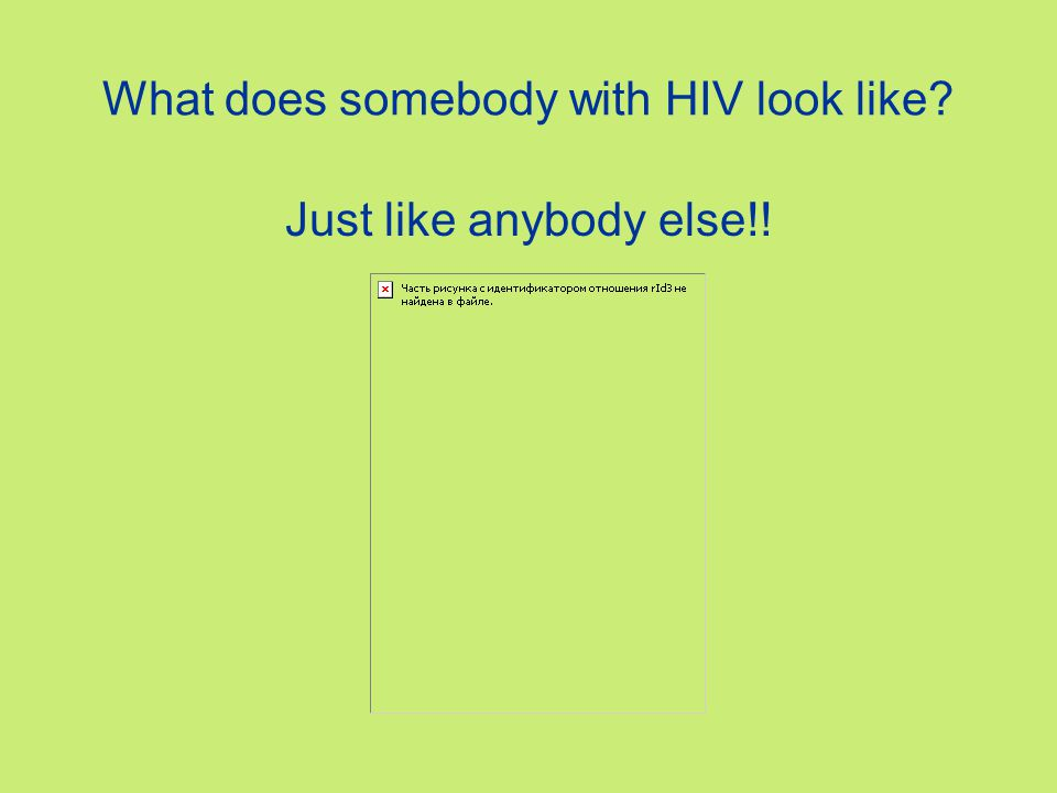 What does somebody with HIV look like