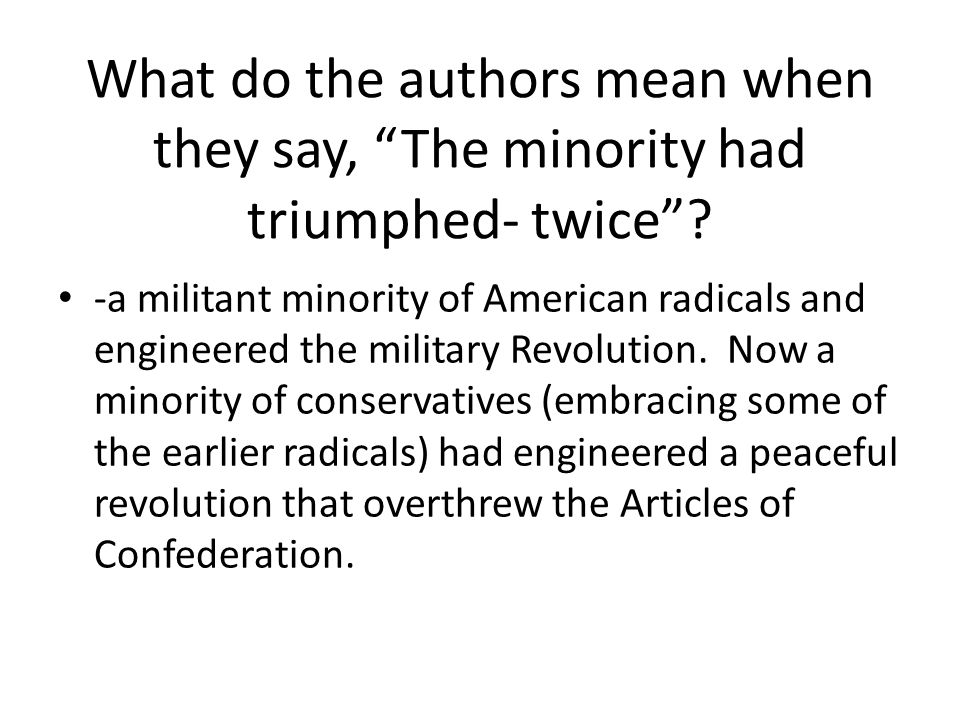 What do the authors mean when they say, The minority had triumphed- twice