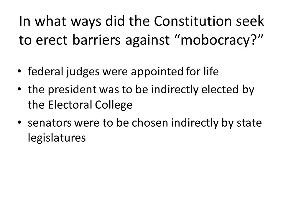 In what ways did the Constitution seek to erect barriers against mobocracy
