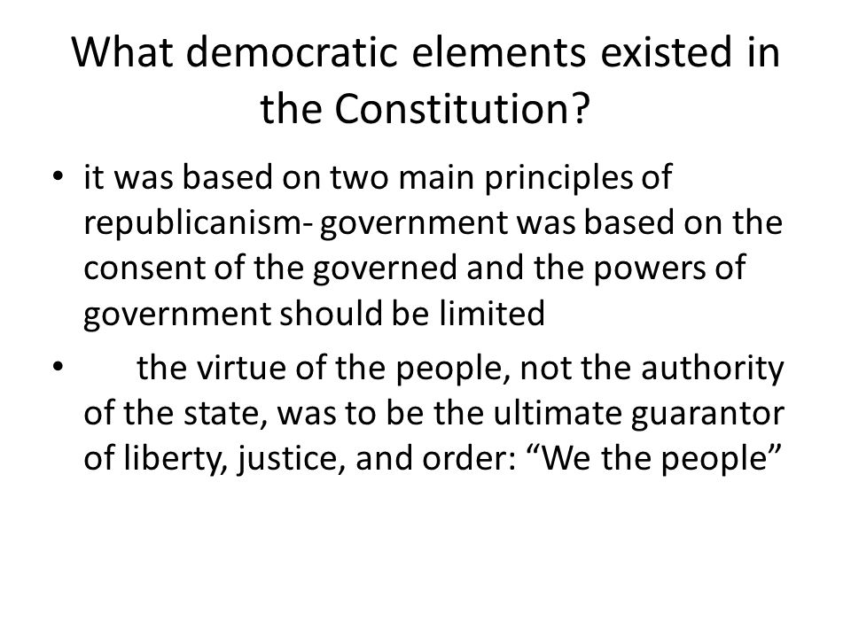 What democratic elements existed in the Constitution