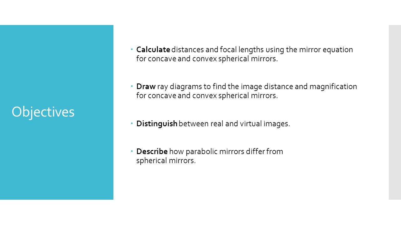Calculate distances and focal lengths using the mirror equation for concave and convex spherical mirrors.