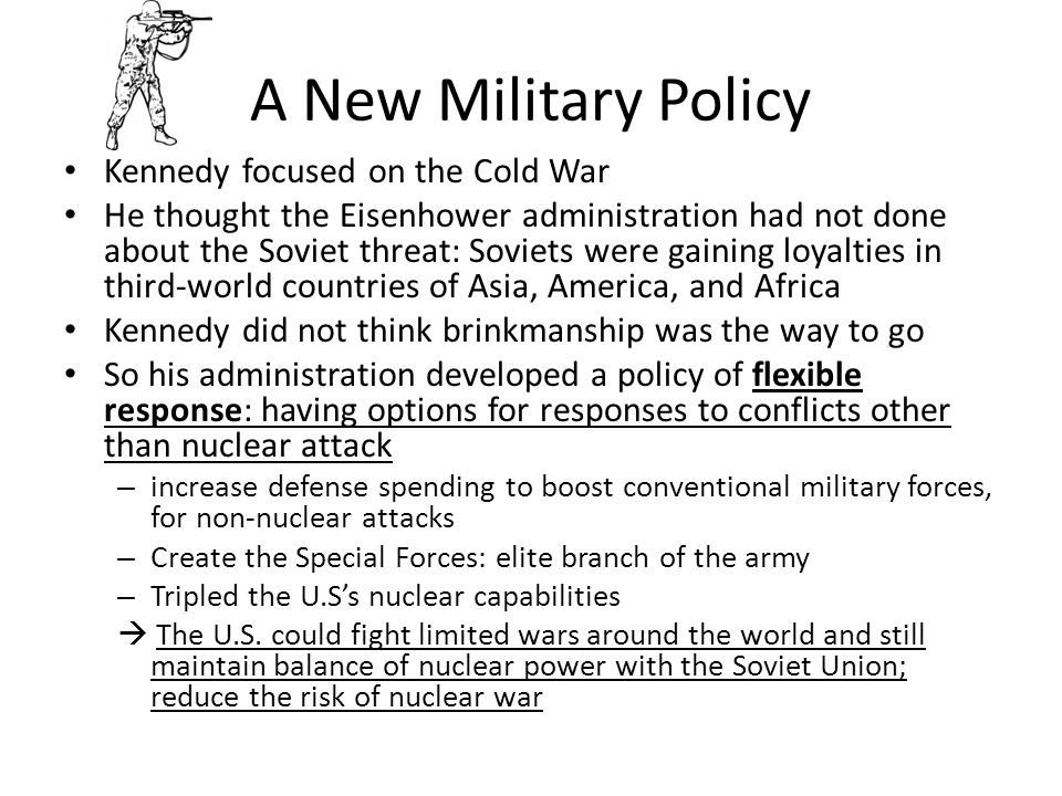 A New Military Policy Kennedy focused on the Cold War
