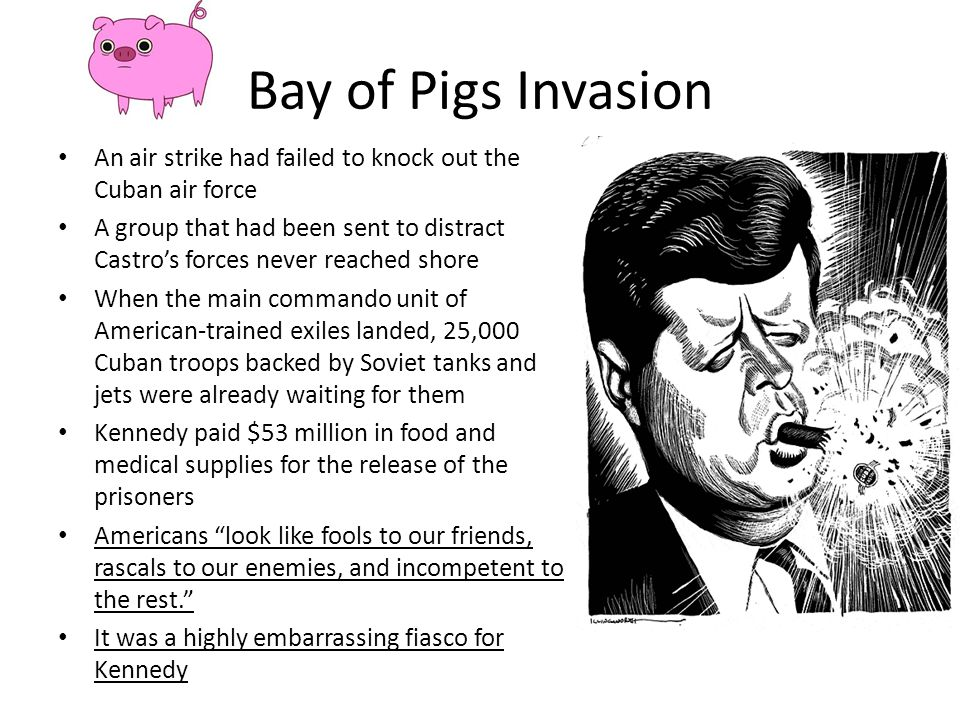 Bay of Pigs Invasion An air strike had failed to knock out the Cuban air force.