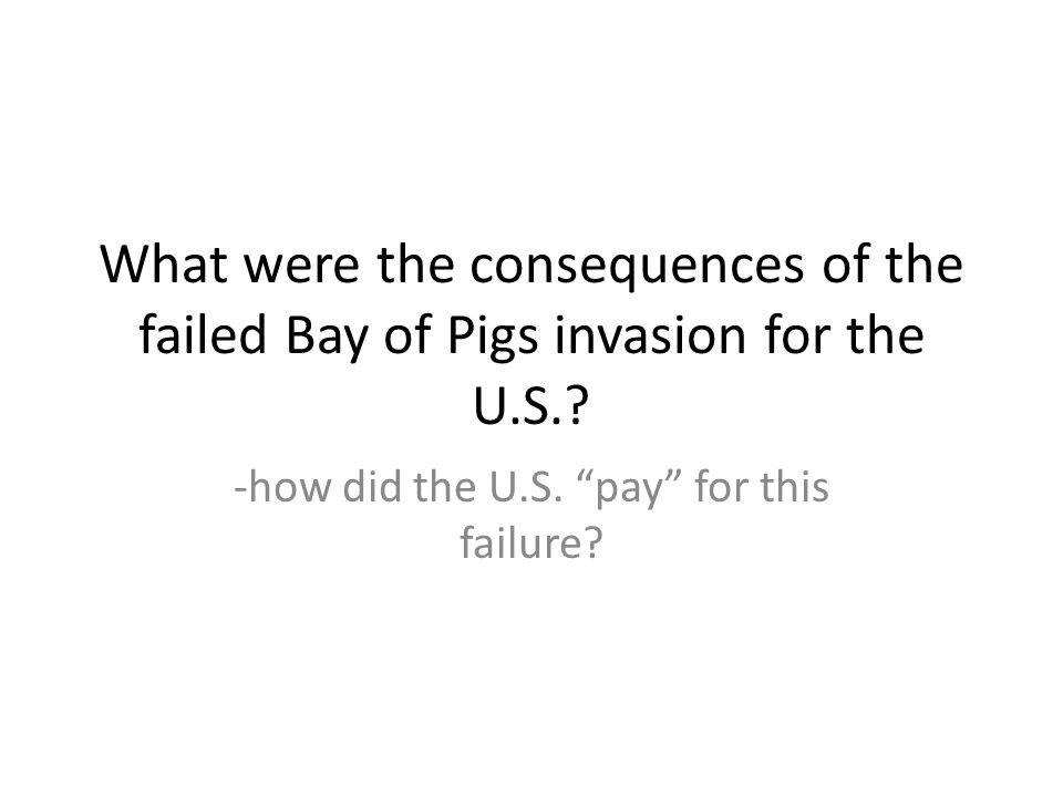 -how did the U.S. pay for this failure