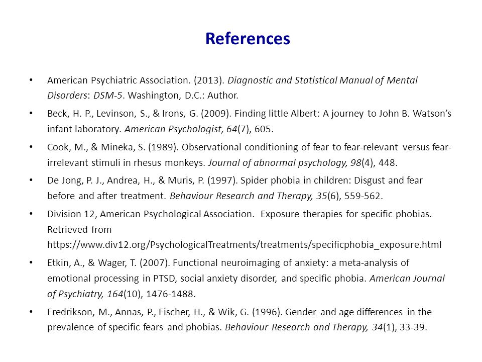 References American Psychiatric Association. (2013). Diagnostic and Statistical Manual of Mental Disorders: DSM-5. Washington, D.C.: Author.