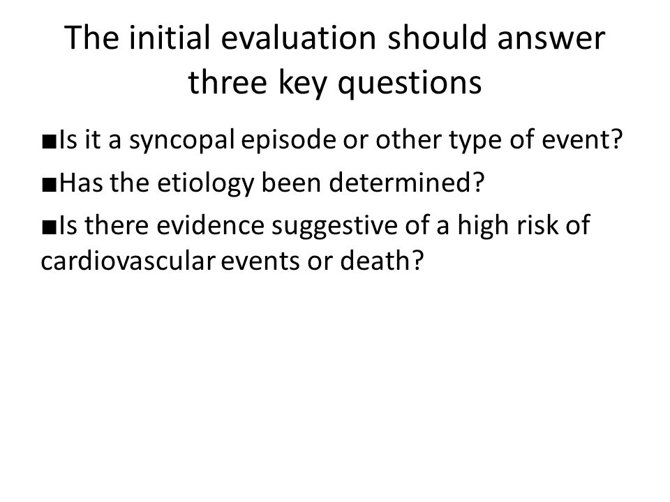 The initial evaluation should answer three key questions