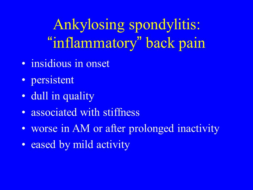 Ankylosing spondylitis: inflammatory back pain