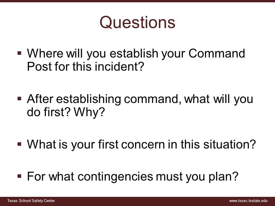 Questions Where will you establish your Command Post for this incident After establishing command, what will you do first Why