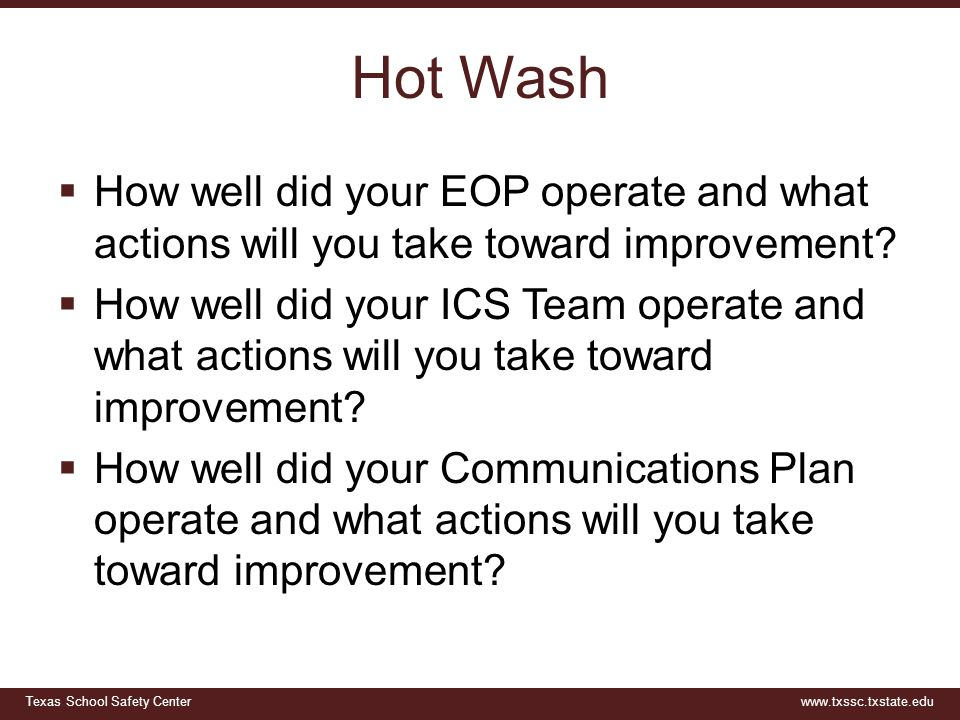 Hot Wash How well did your EOP operate and what actions will you take toward improvement