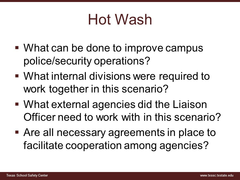 Hot Wash What can be done to improve campus police/security operations What internal divisions were required to work together in this scenario