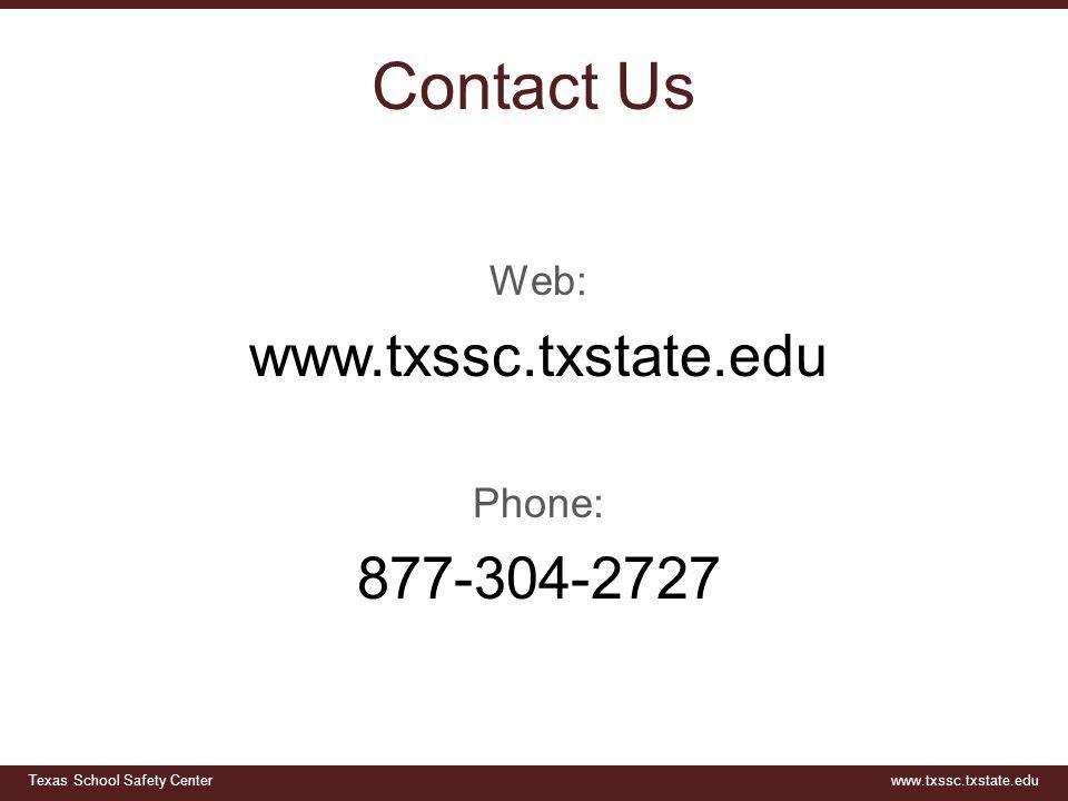 Contact Us Web: www.txssc.txstate.edu Phone: 877-304-2727