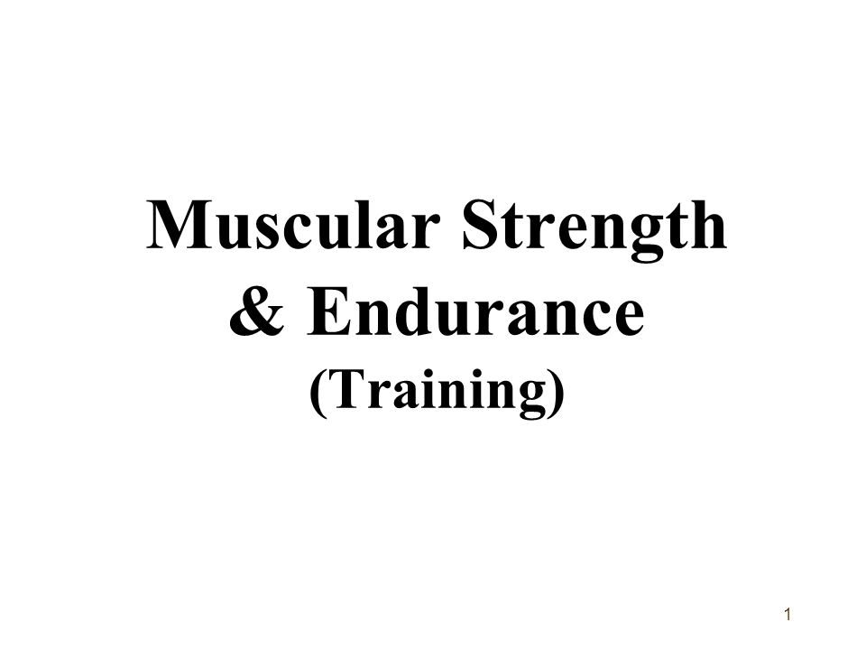 Muscular Strength & Endurance (Training)