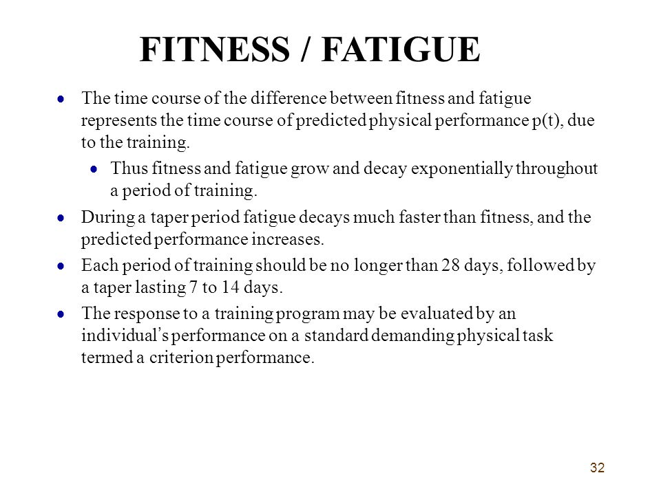 FITNESS / FATIGUE