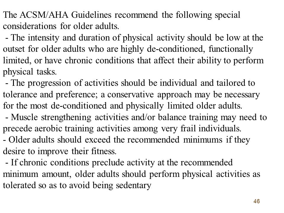 The ACSM/AHA Guidelines recommend the following special considerations for older adults.