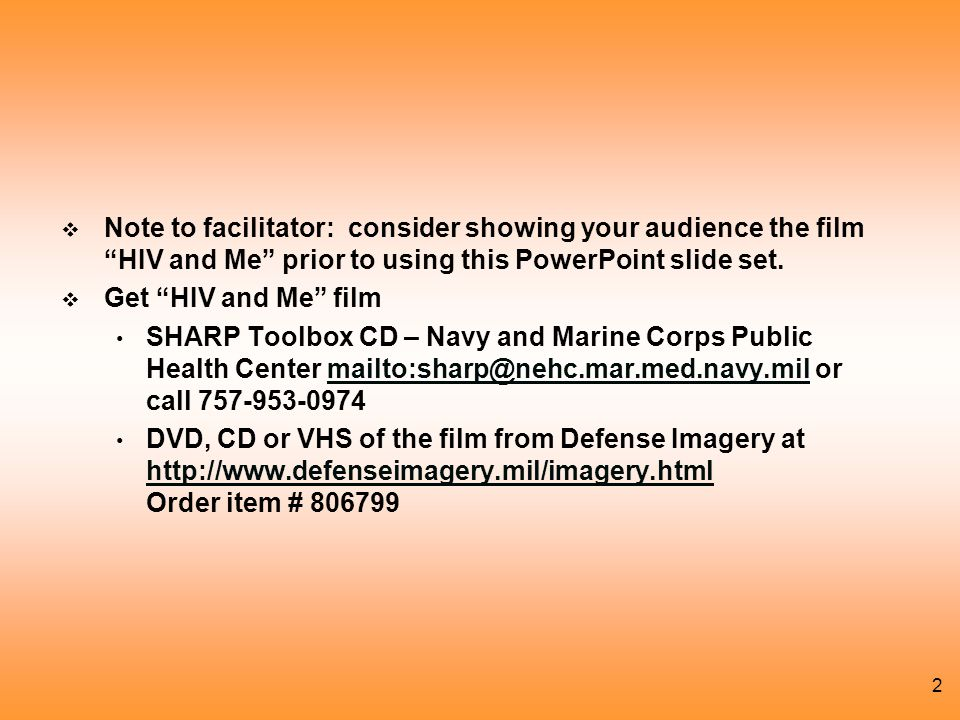 Note to facilitator: consider showing your audience the film HIV and Me prior to using this PowerPoint slide set.
