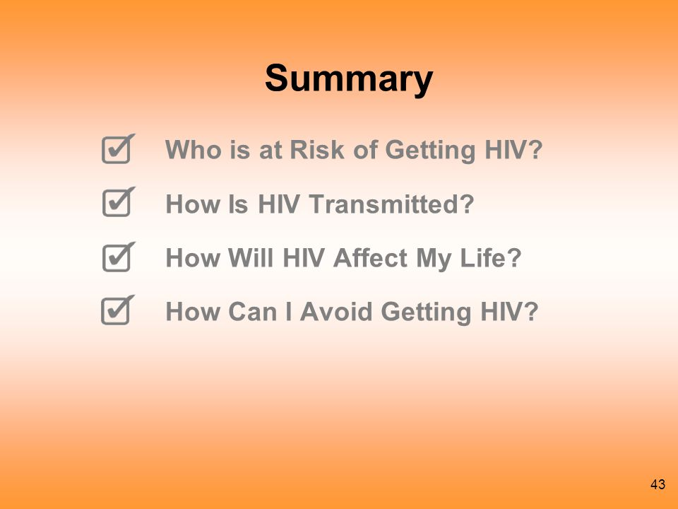 Summary Who is at Risk of Getting HIV How Is HIV Transmitted