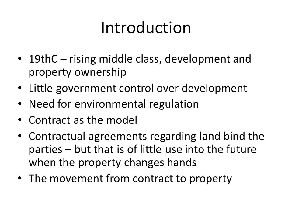 Introduction 19thC – rising middle class, development and property ownership. Little government control over development.