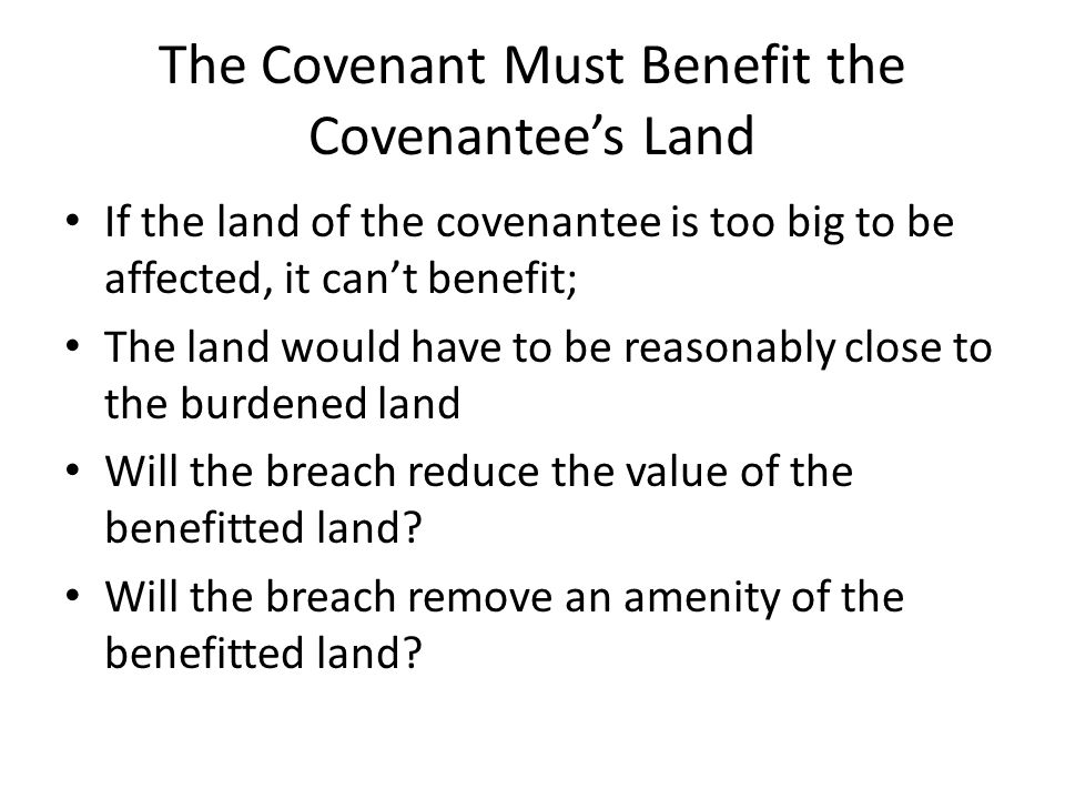 The Covenant Must Benefit the Covenantee's Land