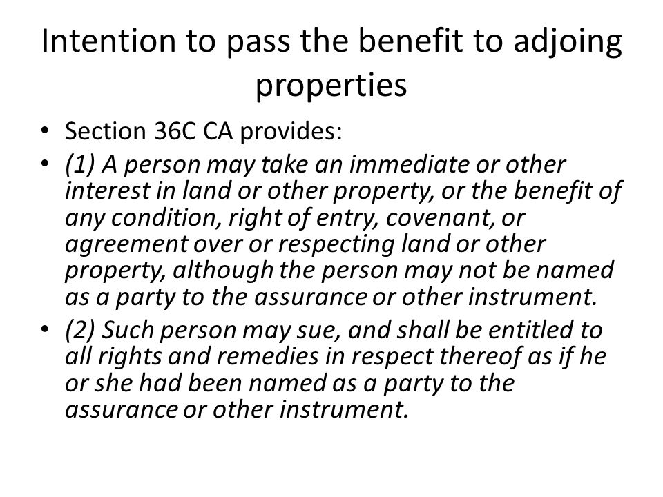 Intention to pass the benefit to adjoing properties