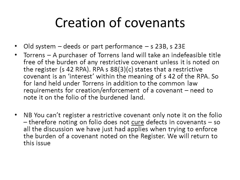 Creation of covenants Old system – deeds or part performance – s 23B, s 23E.