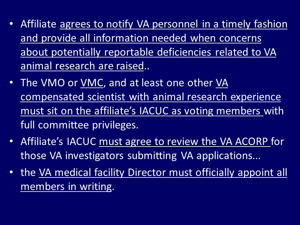 Affiliate agrees to notify VA personnel in a timely fashion and provide all information needed when concerns about potentially reportable deficiencies related to VA animal research are raised..