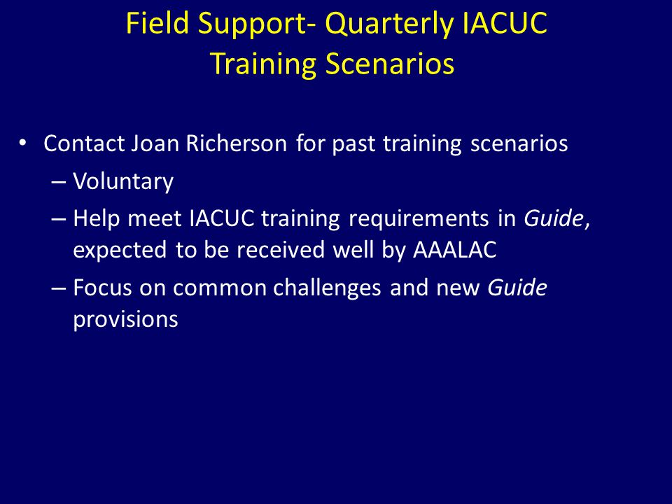 Field Support- Quarterly IACUC Training Scenarios