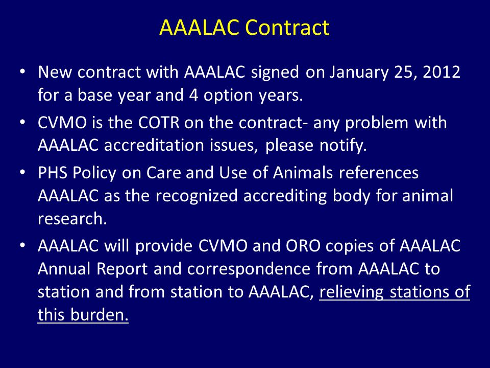 AAALAC Contract New contract with AAALAC signed on January 25, 2012 for a base year and 4 option years.