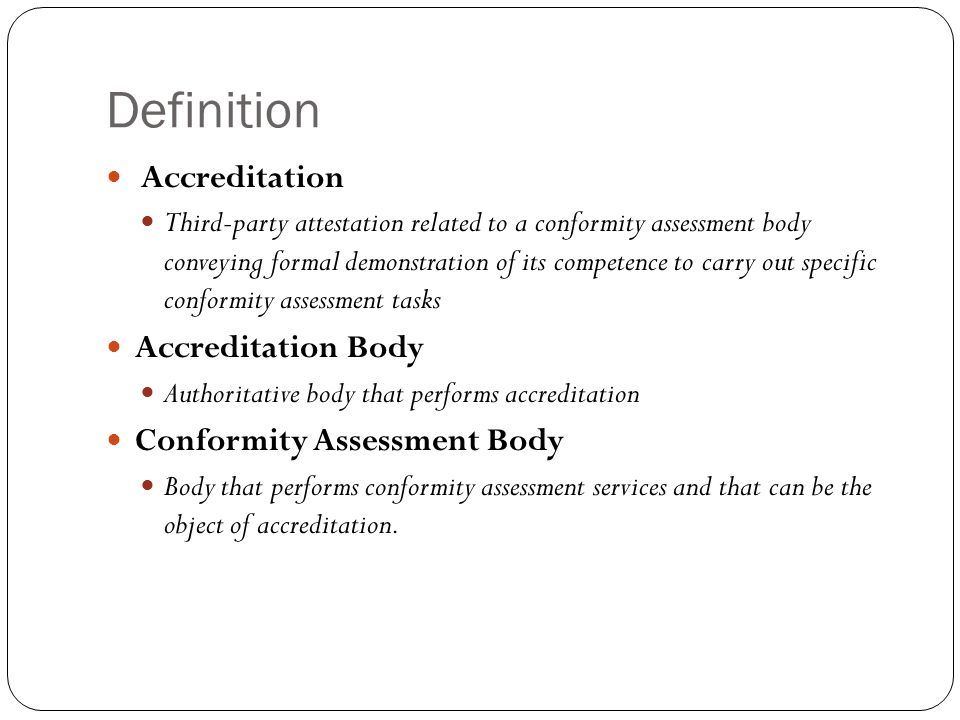 Definition Accreditation Accreditation Body Conformity Assessment Body