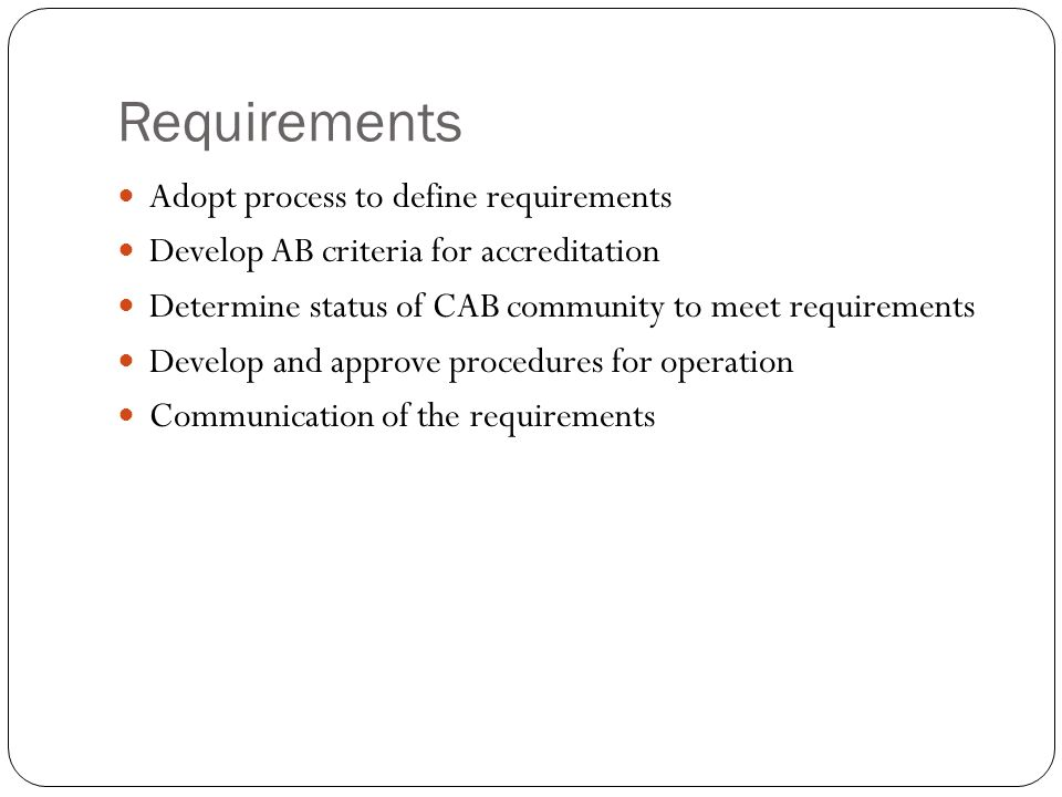 Requirements Adopt process to define requirements