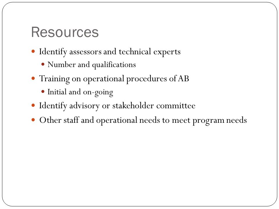 Resources Identify assessors and technical experts