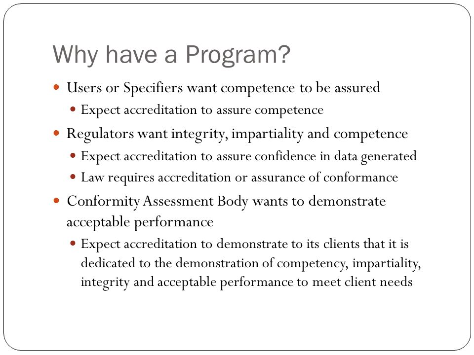 Why have a Program Users or Specifiers want competence to be assured